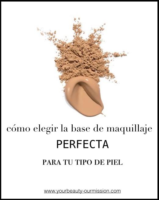 Como elegir la base maquillaje perfecta
