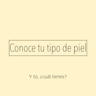 ¿CONOCES TU TIPO DE PIEL?