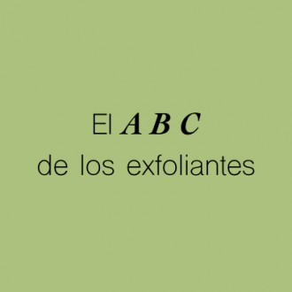 EL ABC DE LOS EXFOLIANTES