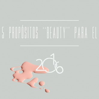 "5 PROPÓSITOS ""BEAUTY"" PARA EL 2016"